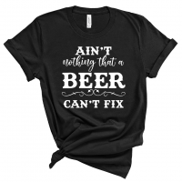 Ain't Nothing that a Beer Can't Fix Crew Neck T-Shirt