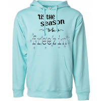 'Tis The Season To Be Freezin Fleece Hoodie