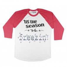 'Tis The Season To Be Freezin' Raglan