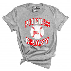 Pitches Be Crazy T-Shirt