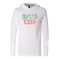 Why Is The Carpet Wet Todd Lightweight Hoodie
