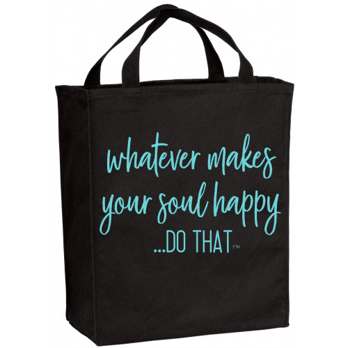 Whatever Makes Soul Happy Tote