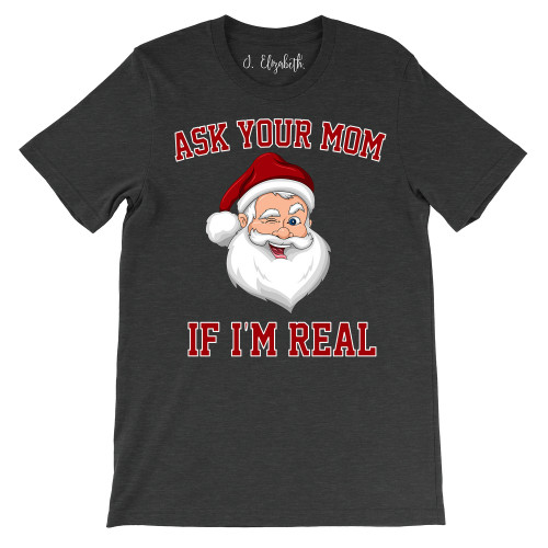 Ask Your Mom If I'm Real Crew New T-Shirt