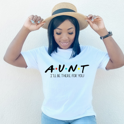 Aunt I'll Be There For You T-Shirt