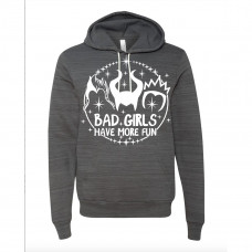 Bad Girls Have More Fun Fleece Hoodie