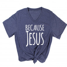 Because Jesus V-Neck