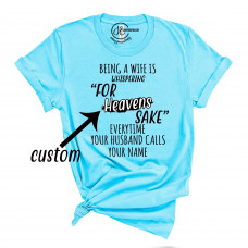 Being a Wife Custom Crew Neck T-Shirt