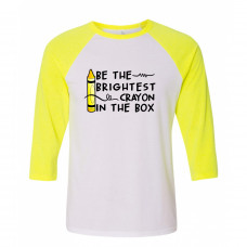 Brightest Crayon in the Box Raglan