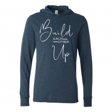 Build Each Other Up Lightweight Hoodie