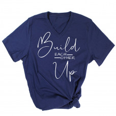 Build Each Other Up V-Neck T-Shirt