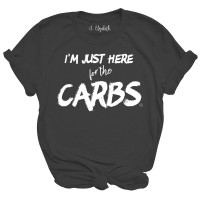 Here For The Carbs T-Shirt