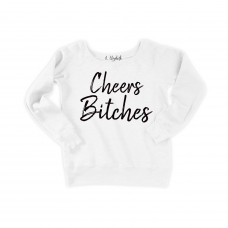 Cheers Bitches Slouchy