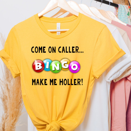 Come on Caller Make me Holler T-Shirt