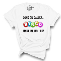 Come on Caller Make me Holler Crew Neck T-Shirt