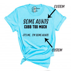 Cuss Too Much Custom Crew Neck T-Shirt