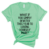 Devote This Year To Loving Yourself T-Shirt