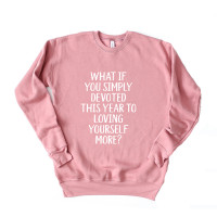Devote This Year To Loving Yourself Drop Sleeve Sweatshirt