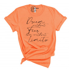 Dream Without Fear Love Without Limits Crew New T-Shirt