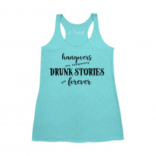 Drunk Stories Are Forever Tank Top