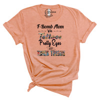 F-Bomb Mom with Tattoos, Pretty Eyes and Thick Thighs Crew Neck T-Shirt