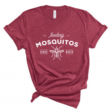Feeding Mosquitos Since Birth T-Shirt