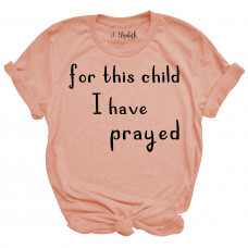For This Child I Have Prayed- Parental Hope