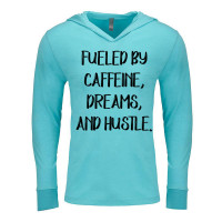Fueled by Caffeine, Dreams and Hustle Lightweight Hoodie