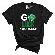 Go Luck Yourself T-Shirt