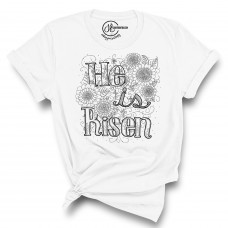 He Is Risen T-Shirt  - Color Your SOUL!