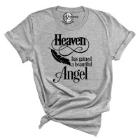 Heaven Gained An Angel T-Shirt