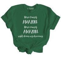 Here Comes Amazon T-Shirt