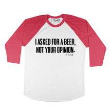 I Asked For A Beer Raglan