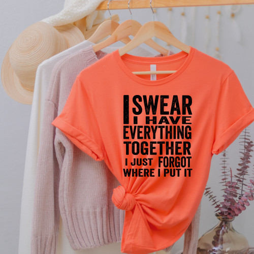 I Have Everything Together T-Shirt