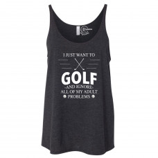 I Just Want to Golf Slouchy Tank