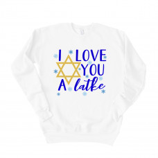 I Love You A Latke Unisex Drop Sleeve Sweatshirt