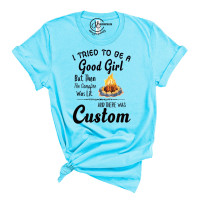 I Tried to be a Good Girl Crew Neck T-Shirt - Custom