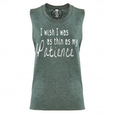 I Wish I Was as Thin as my Patience Festival Muscle Tank