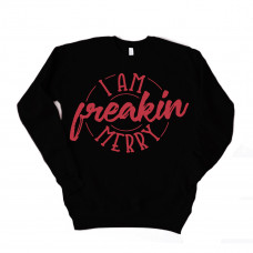 I am Freakin Merry Unisex Drop Sleeve Sweatshirt