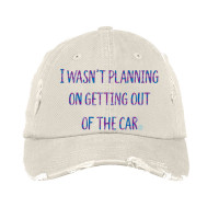 I Wasn't Planning On Getting Out Distressed Hat