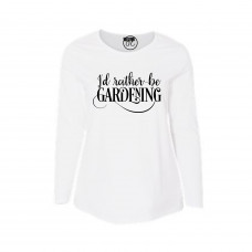 I'd Rather Be Gardening Curvy Collection Long Sleeve