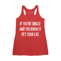If You're Single Pet Your Cat Tank Top