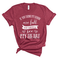 If you think My Hands Are Full T-Shirt - Parental Hope
