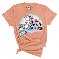 In A Fuck It Type of Mood Crew Neck T-Shirt