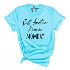 Just Another Manic Momday Crew Neck T-Shirt