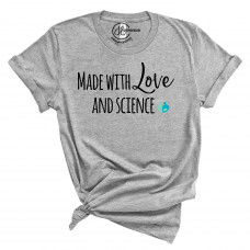 Made With Love and Science Crew Neck T-Shirt - Parental Hope