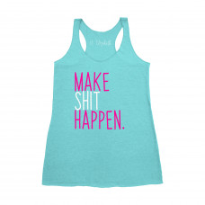 Make Sh*t Happen Tank Top