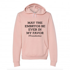 May the Embryos Be Ever In My Favor Fleece Hoodie - Parental Hope