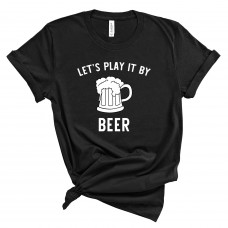 Play It By Beer T-Shirt