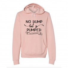 No Bump But So Pumped Fleece Hoodie - Parental Hope