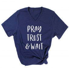 Pray Trust and Wait V-Neck - Parental Hope